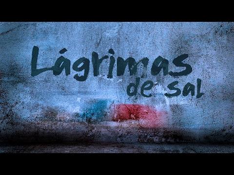 Lágrimas de Sal - Lyric Video