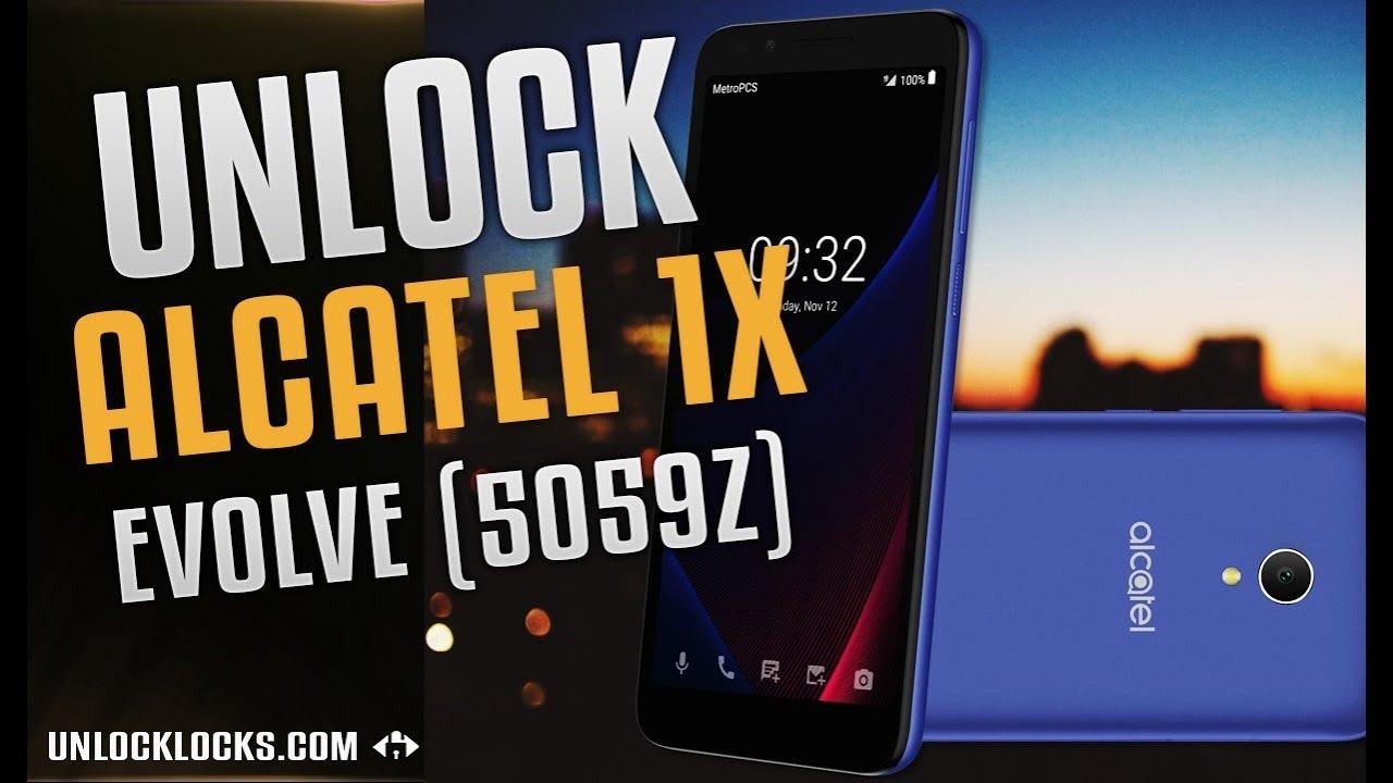 Unlock Alcatel 1X Evolve 5059Z in very Easy Steps ! (Metro by T-Mobile)
