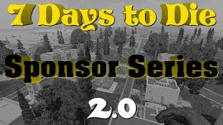 7 Days to Die Alpha 17 - Sponsor Series 2.0 - S2E7 - Multiplayer