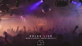 Solee LIVE @ Warm Up / Bloc. London, UK  (Full set with live ambience)