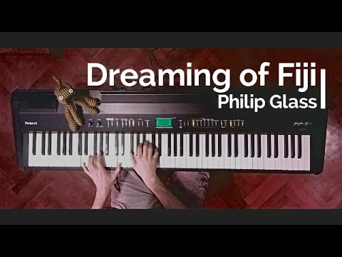 Dreaming of Fiji - Philip Glass - Piano Cover