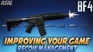 BF4 How To Improve Your Game - Recoil Management (Battlefield 4 Commentary/Gameplay)