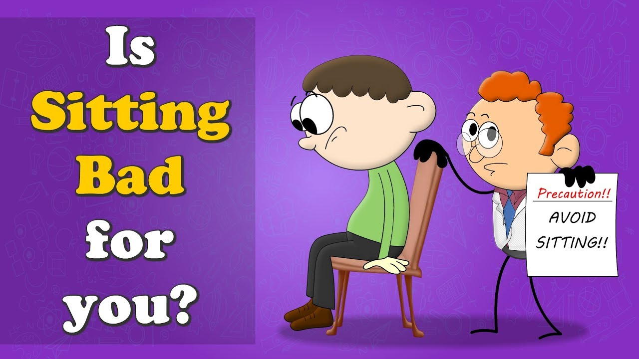 Is Sitting Bad For You Aumsum Kids Science Education Children Youtube