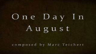 One Day In August - Marc Teichert ♫ (incl. download link) ♫
