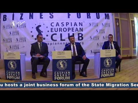 Baku hosts a joint business forum of the State Migration Service and Caspian European Club