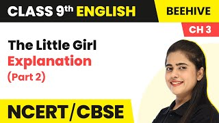 Class 9 English Chapter 3 Explanation   The Little Girl Class 9 English Beehive (Part 2)