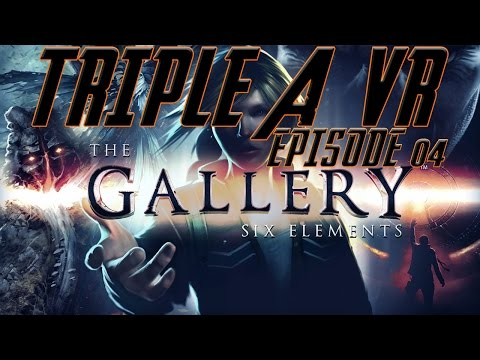 What Is The Gallery: Six Elements? Triple A VR - Episode 04
