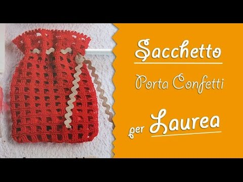 Video Tutorial Sacchetto Porta Confetti Per Laurea 12 Youtube