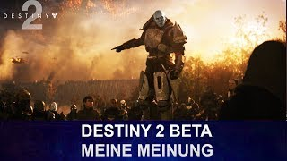 DESTINY 2 BETA: Meine Meinung, Erwartungen & Review (Deutsch/German)