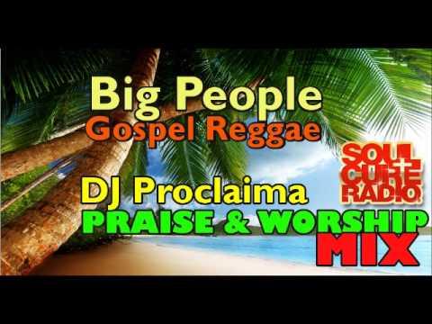 GOSPEL REGGAE PRAISE & WORSHIP MIX -  Gospel Reggae Exclusive