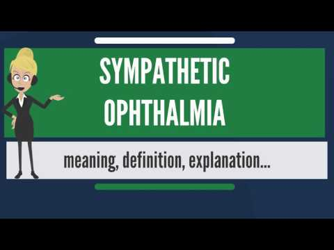 What is SYMPATHETIC OPHTHALMIA? What does SYMPATHETIC OPHTHALMIA mean?