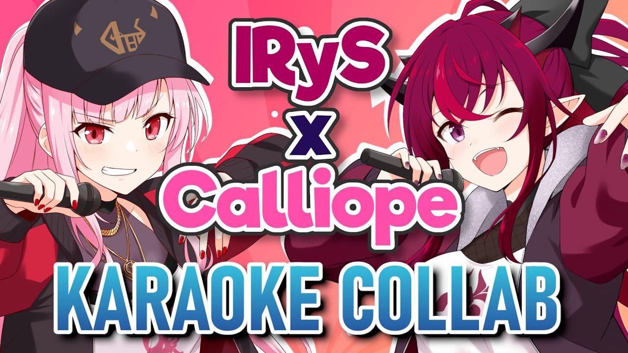 Download 【KARAOKE COLLAB】IRyS x Calliope Mori!!