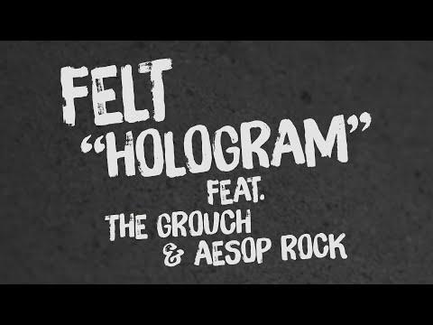 Felt - Hologram (feat. The Grouch & Aesop Rock) [Official Lyric Video]