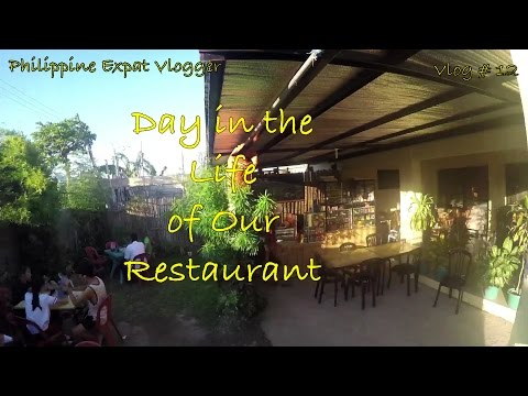 Philippine Expat Vlogger -  Day in the Life of A Restaurant - Vlog # 12