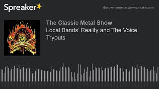 Local Bands' Reality and The Voice Tryouts