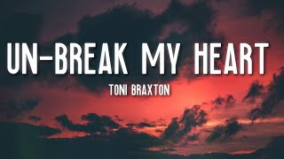 Download lagu Un-Break My Heart - Toni Braxton (Lyrics) 🎵