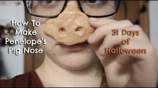 Pig Nose Prosthetic SFX ( Penelope Tutorial) | 31 Days of Halloween Day #14