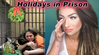 Holidays in Prison | What It's REALLY Like