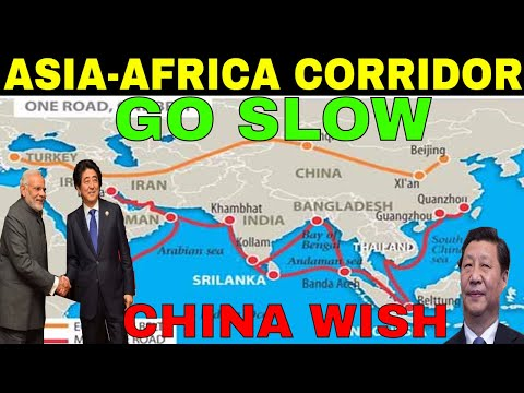 China now wants India to go slow on Asia Africa corridor