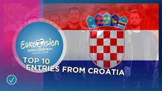 TOP 10: Entries from Croatia ???????? - Eurovision Song Contest