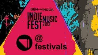 Indie Music Fest 2013 - Resumo - VideoPick @ Festivals