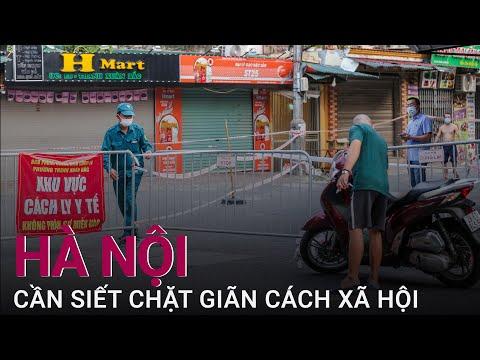 [Bình luận] Hà Nội cần siết giãn cách xã hội chặt hơn, kiên quyết hơn | VTC Now