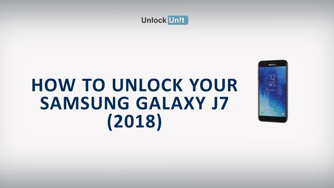 How to Unlock Samsung Galaxy J7 (2018) Using Unlock Codes