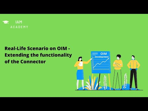 Real Life Scenario on OIM  - Extending the functionality of the Connector