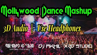 Mollywood Dance Mashup 3D | Bass Boosted | Remix By DJ Akhil | Mixhound 3D Studio