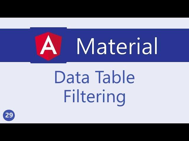 Angular Material Tutorial - 29 - Data table Filtering