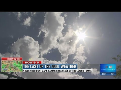 Those in Valley enjoy final stretch of cool weather