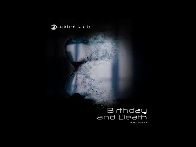 Elektrostaub - Birthday and Death (feat. !distain) [SynthPop Remix von Kontrast]