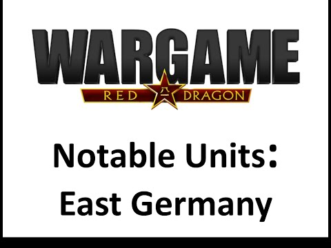 Wargame Red Dragon - Notable Units - East Germany