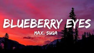 MAX - Blueberry Eyes ft. Suga (of BTS) [Lyrics]