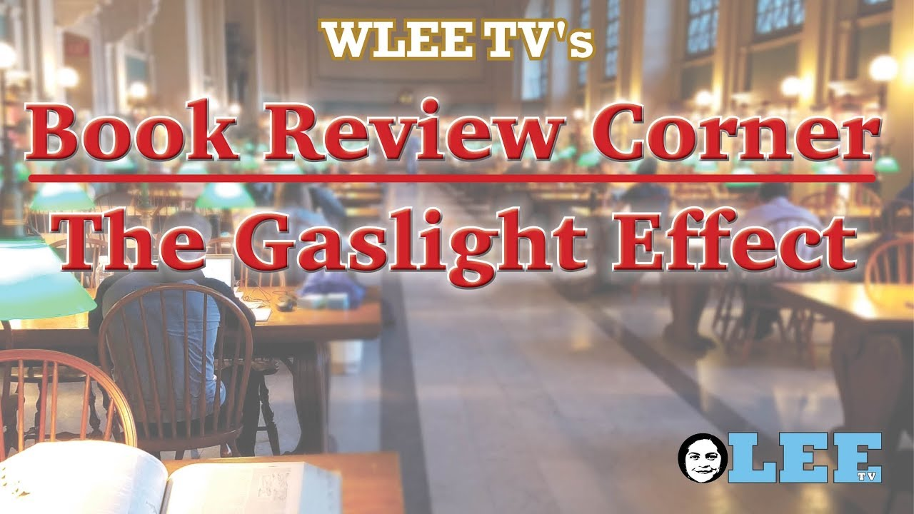 WLEETV: What is the Gaslight Effect?