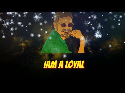 Iam a loyal song whatsapp status || Donu donu song whatsapp status || Maari