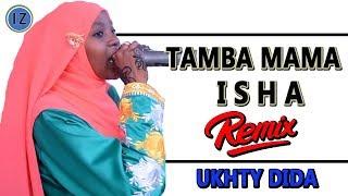 UKHTY DIDA | TAMBA MAMA ISHA - NEW REMIX QASWIDA 2019