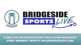 Bridgeside Sports Live: January 22, 2018