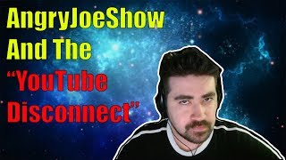"The AngryJoeShow Vs. Subscribers Debacle Is An Example Of The ""YouTube Disconnect"""