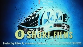 AGBU presents six short films by Armenian filmmakers