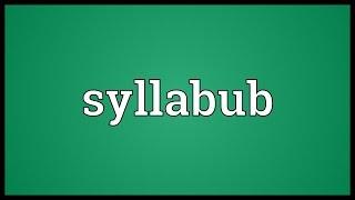 Syllabub Meaning