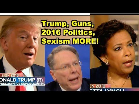 Trump, Guns, Migrants, 2016 Politics -Donald Trump, Wayne LaPierre MORE! LV Sunday Clip Roundup 165