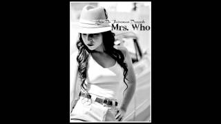 Mrs. Who - Krow Da Juiceman produced by Will Payton