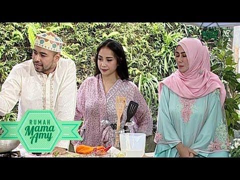Menu Buka Puasa Untuk Keluarga Raffi Gigi  - Rumah Mama Amy (29/5)