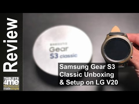 Samsung Gear S3 Classic Unboxing and Setup with a LG V20