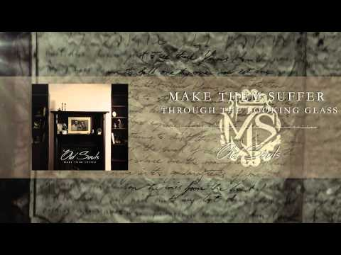 Make Them Suffer - Through The Looking Glass [Official Audio]