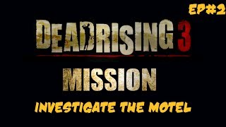 Dead Rising 3 Walkthrough - EP2 - Investigate the Motel