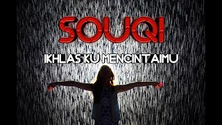 Souqy Ikhlasku Mencintaimu Official Video Spectrum 2019