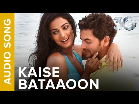 Kaise Bataaoon (Full Audio Song) | 3G | Neil Nitin Mukesh & Sonal Chauhan