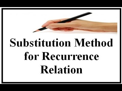 Substitution Method For Recurrence Relation Youtube